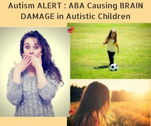 ABA causing Brain Damage in Autistic Children